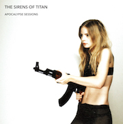 The Sirens Of Titan: Apocalypse Sessions
