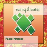 Soniq Theater: Force Majeure