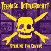 Teenage Bottle Rocket: Stealing The Covers