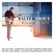 Review: Walter Trout - We're All In This Together