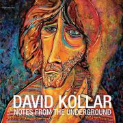 David Kollar: Notes From The Underground