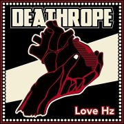 Deathrope: Love Hz