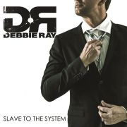 Debbie Ray: Slave To The System