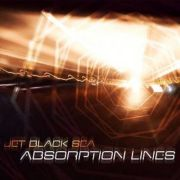 Jet Black Sea: Absorption Lines