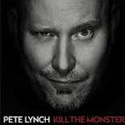 Pete Lynch: Kill The Monster