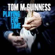 Tom McGuiness: Playing For Time