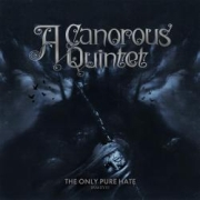 Review: A Canarous Quintet - Only Pure Hate -MMXVIII