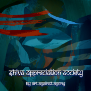 Art Against Agony: Shiva Appreciation Society