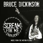 Bruce Dickinson: Scream For Me Sarajevo - Music From The Motion Picture