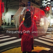 Frequency Drift: Letters To Maro