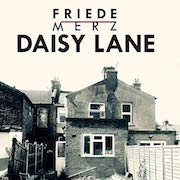 Friede Merz: Daisy Lane