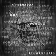 Gracchus: Cluttered And Crowded