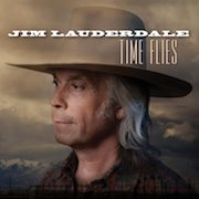 Jim Lauderdale: Time Flies