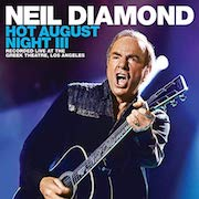 Neil Diamond: Hot August Night III