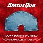 Status Quo: Down Down & Dignified At The Royal Albert Hall