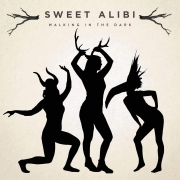 Sweet Alibi: Walking in the Dark