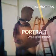 Tal Arditi Trio: Portrait – Live At 'A Trane' Berlin
