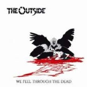 The Outside: We Feel Through The Dead