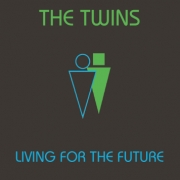 The Twins: Living For The Future