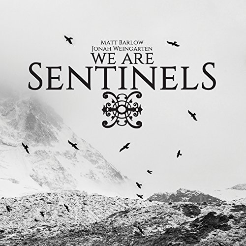 We Are Sentinels: We Are Sentinels