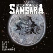 Breaking Samsara: Light Of A New Beginning