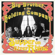 Big Brother & The Holding Co. - Supper On River Rhine
