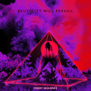 Brutality Will Prevail: Misery Sequence