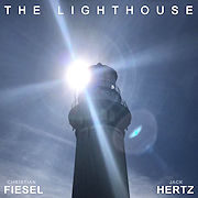 Christian Fiesel & Jack Hertz: The Lighthouse