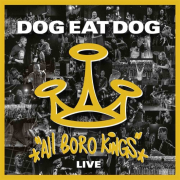 Dog Eat Dog: All Boro Kings Live