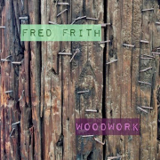 Fred Frith: Woodwork (Live Aux Ateliers Claus)