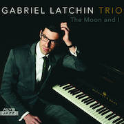 Review: Gabriel Latchin Trio - The Moon And I