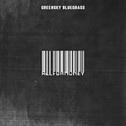 Greensky Bluegrass: All For Money