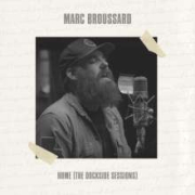 Marc Broussard: Home (The Dockside Sessions)