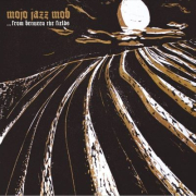 Mojo Jazz Mob: … From Between The Fields
