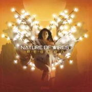 Review: Nature Of Wires - Reborn