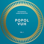 "Popol Vuh: ""The Essential Album Collection Vol.1 – Affenstunde (1970) / Hosianna Mantra (1972) / Einsjäger & Siebenjäger (1974) / Aguirre (1975) / Nosferatu (1978)"""