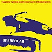 Stereolab: Transient Random-Noise Bursts With Announcements (1993) – Expandend Edition