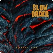 Slow Order: Eternal Fire