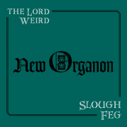 The Lord Weird Slough Feg: New Organon