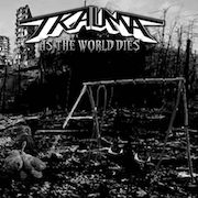 Trauma: As The World Dies