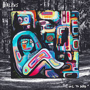 Walrus: Cool To Who