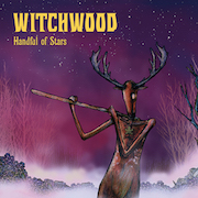 Witchwood: Handful Of Stars (Erstveröffentlichung: 2017)