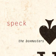 The Boxmasters: Speck