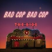 Review: Bad Cop / Bad Cop - The Ride