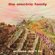 The Electric Family: Echoes Don't Lie