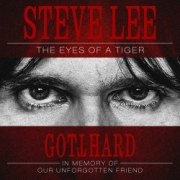 Gotthard: The Eyes Of A Tiger - A Gotthard Tribute To Our Unforgotten Friend!