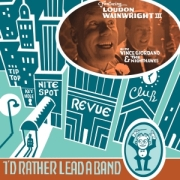 Loudon Wainwright III: I'd Rather Lead A Band