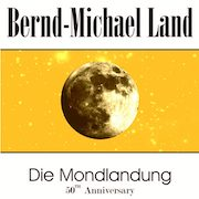 DVD/Blu-ray-Review: Bernd-Michael Land - Die Mondlandung – 50th Anniversary