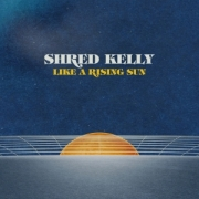 Shred Kelly: Like A Rising Sun