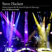 DVD/Blu-ray-Review: Steve Hackett - Selling England By The Pound & Spectral Mornings: Live At Hammersmith